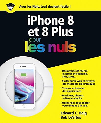 iPhone 8 pour les Nuls par Edward C. BAIG