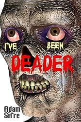 I've Been Deader