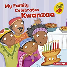 My Family Celebrates Kwanzaa (Holiday Time (Early Bird Stories ™)) (English Edition)