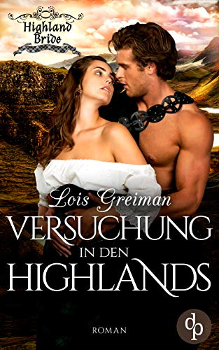 Versuchung in den Highlands (Liebe, Historisch) (Highland Bride-Reihe 7)