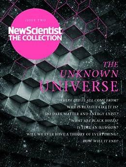 The Unknown Universe: New Scientist: The Collection (English Edition) von [New Scientist]
