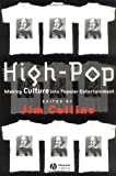 High–Pop: Making Culture into Popular Entertainment