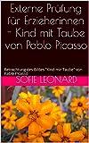 """Externe Prüfung für Erzieherinnen - Kind mit Taube von Pablo Picasso: Betrachtung des Bildes """"Kind mit Taube"""" von Pablo Picasso (German Edition)"""