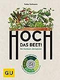 Hoch das Beet!: Der Hochbeet-Jahresplaner. Gewusst wann! Gärtnern nach dem phänologischen Kalender (GU Garten Extra)