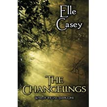 War of the Fae: Book 1, The Changelings: Volume 1 by Elle Casey (2012-11-23)