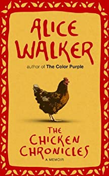The Chicken Chronicles: A Memoir by [Walker, Alice]