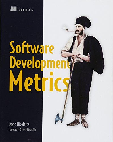 Software Development Metrics por Dave Nicolette