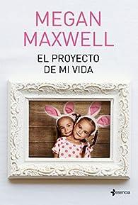El proyecto de mi vida par Megan Maxwell