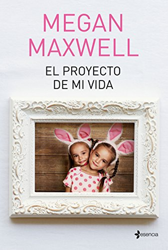 El proyecto de mi vida (Volumen independiente) por Megan Maxwell