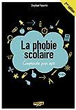 La phobie scolaire : Comprendre pour agir...