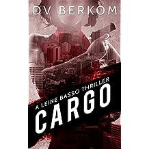Cargo: A Leine Basso Thriller (English Edition)