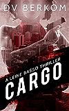 Cargo: A Leine Basso Thriller (#4) (English Edition)