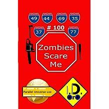 Zombies Scare Me 100 (Edicion en español) (Parallel Universe List)