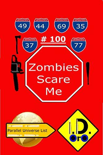 Zombies Scare Me 100 (Edicion en español) (Parallel Universe List) por I. D. Oro