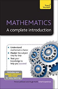 Mathematics: A complete introduction: Teach Yourself by [Neill, Trevor Johnson And Hugh]