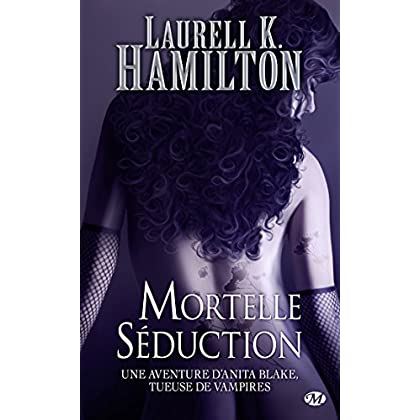Mortelle Séduction: Anita Blake, T6