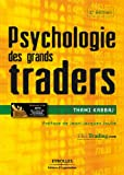 Psychologie des grands traders (Bourse) (French Edition)
