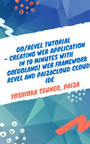 Go/Revel Tutorial - Creating Web application in 10 minutes