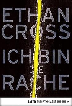 Ich bin die Rache: Thriller (Ein Shepherd Thriller 6) von [Cross, Ethan]