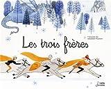 trois frères (Les) | Jay d'Albon, Françoise. Auteur