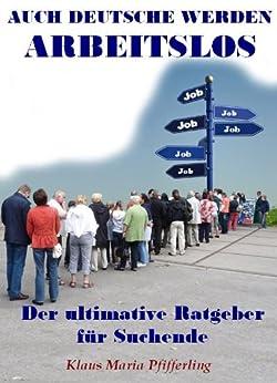 Auch Deutsche werden Arbeitslos