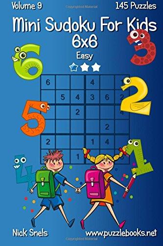 Mini Sudoku For Kids 6x6 - Easy - Volume 9 - 145 Logic Puzzles