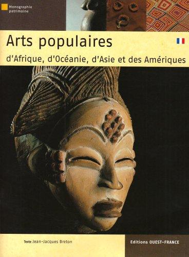 Arts populaires d'Afrique, d'Océanie, d'Asie et des Amériques par Jean-Jacques Breton