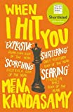 When I Hit You: SHORTLISTED FOR THE WOMEN'S PRIZE FOR FICTION 2018