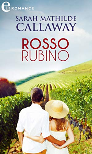 Rosso rubino (eLit) (Le vigne Degli Olivieri Vol. 1)
