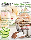 'Azafran Wellbeing' is the bi-monthly publication of Azafran Innovacion Ltd., created with the aspiration to appreciate the best of culture & lifestyle. Our magazine is packed with botanical treasures, best food, exotic travel destinations lifest...