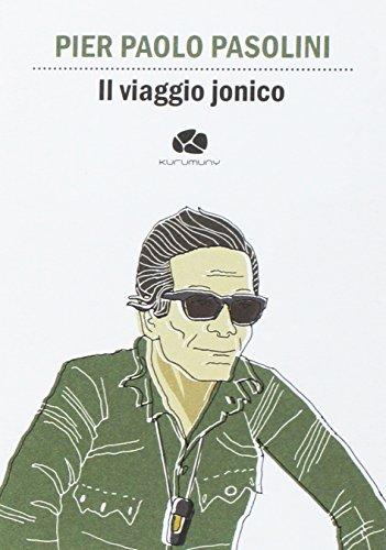 Il viaggio jonico. Da Taranto a Leuca (Cultural Tour. Ospiti illustri di Puglia) por Pier Paolo Pasolini