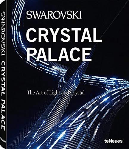 Swarovski Crystal Palace, Ein wunderschön bebilderter Band über das das bedeutendste und innovatiste Designprojekt unserer Zeit (Englisch) - 28,5x35 cm, 216 Seiten