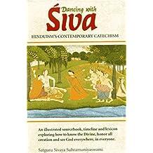 Dancing With Siva: Hinduism's Contemporary Catechism by Sivaya Subramuniyaswami (1993-05-03)