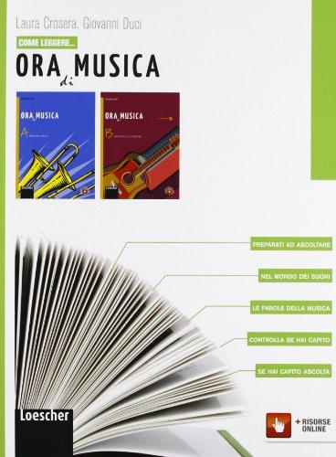 Come leggere... Ora di musica. Per la Scuola media. Con espansione online