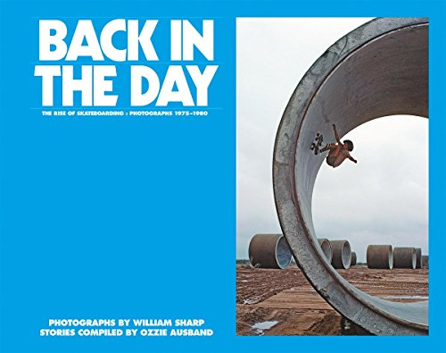 Back in the Day: The Rise of Skateboarding:Photographs 1975 - 1980 (Französisch Thema Dekorationen)
