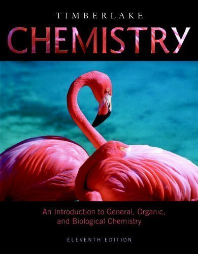 Chemistry: An Introduction to General, Organic, and Biological Chemistry (11th Edition) by Timberlake, Karen C. Published by Prentice Hall 11th (eleventh) edition (2011) Hardcover