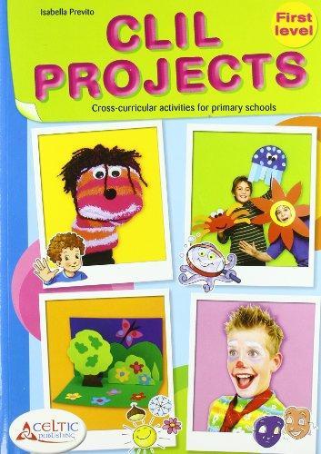 ClIl Projects. First level. Con CD. Per la Scuola elementare