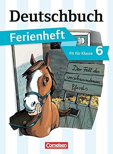 Deutschbuch Gymnasium - Ferienhefte: Deutschbuch Vorbereitung Klasse 6 Gymnasium. Das Geheimnis des verschwundenen Pferds: Ferienheft