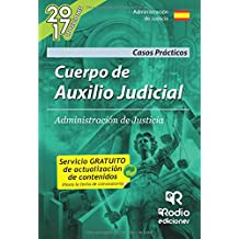 Cuerpo de Auxilio Judicial de la Administración de Justicia. Supuestos prácticos. (OPOSICIONES)
