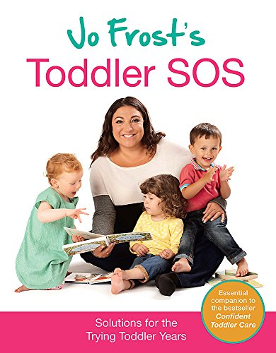 Jo Frost's Toddler SOS: Solutions for the Trying Toddler Years por Jo Frost