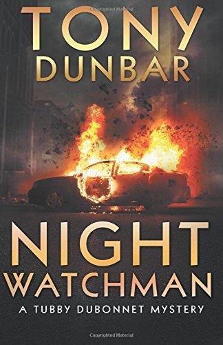 Night Watchman: Volume 7 (The Tubby Dubonnet Series) by Tony Dunbar (2015-06-18)