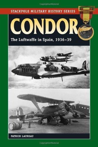 Condor: The Luftwaffe in Spain, 1936-39 (The Stackpole Military History Series) - Die Die Welt Fotos, Verändert
