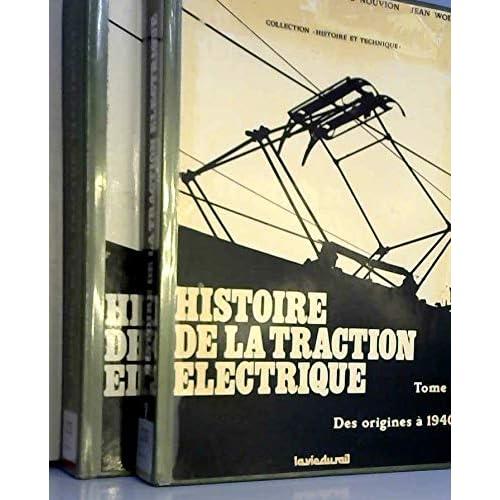Histoire de la traction électrique Tomes 1 & 2 La Vie du Rail