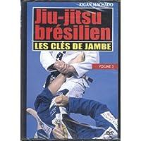 Jiu-jitsu brésilien : vol. 3 - Clés de jambe