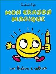 Mon crayon magique : Une histoire à colorier