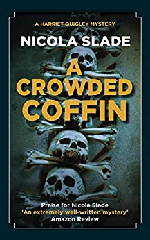 A Crowded Coffin (The Harriet Quigley Mysteries Book 2) by [Slade, Nicola]