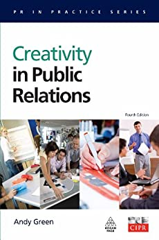 Creativity in Public Relations (PR In Practice) by [Green, Andy]
