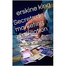 Secrets de marketing d'affiliation (French Edition)