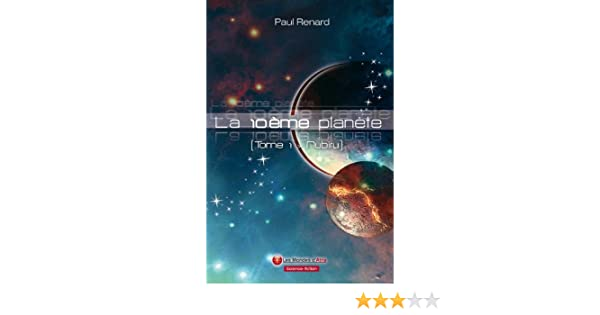 Amazon Fr La 10eme Planete Tome 1 Nubiru Paul Renard