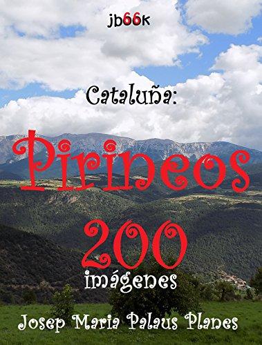 Descargar Libro Cataluña: Pirineos (200 imágenes) de JOSEP MARIA PALAUS PLANES